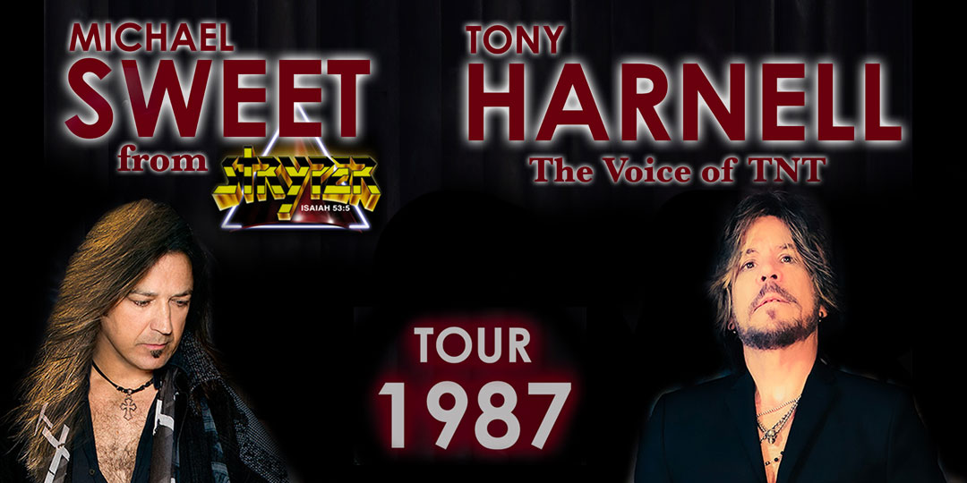 """Tour 1987"" featuring Michael Sweet of Stryper & Tony Harnell - the Voice of TNT"