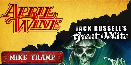 April Wine & Jack Russell's Great White; Special Guest: Mike Tramp