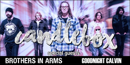 CANDLEBOX with Brothers In Arms, & Goodnight Calvin