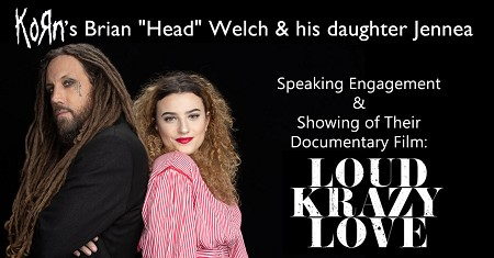 "Korn's Brian ""Head"" Welch and daughter Jennea.  Speaking Engagement & Film ""Loud Krazy Love"""